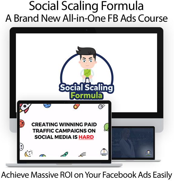Social Scaling Formula LIFETIME ACCESS Complete FB Ads Course